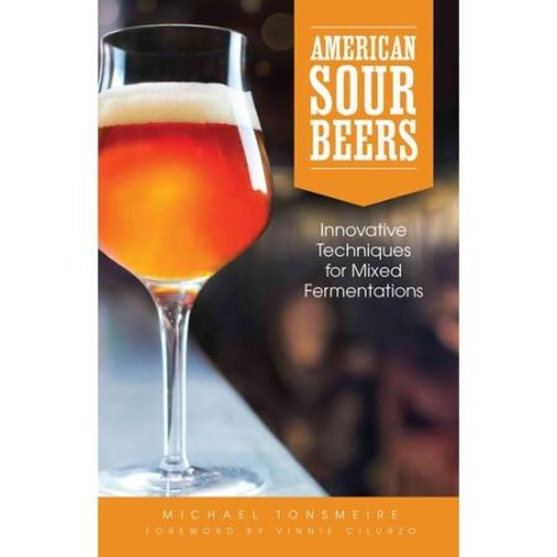 American Sour Beers: Innovative Techniques for Mixed Fermentations (Book)