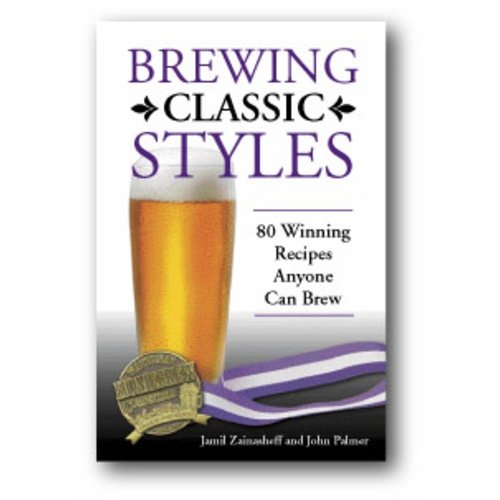 Brewing Classic Styles - 80 Winning Recipes Anyone Can Brew (Book)