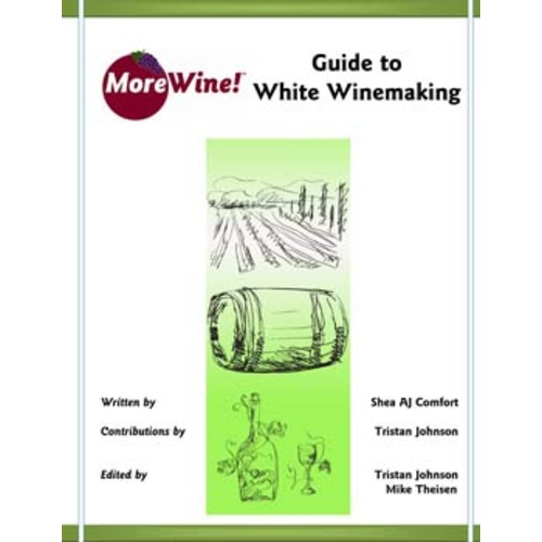 MoreWine!® Guide to White Winemaking