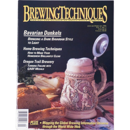Brewing Techniques Magazine Volume 4, No. 1