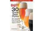 Brew Your Own Magazine (BYO) - 30 Great Beer Styles