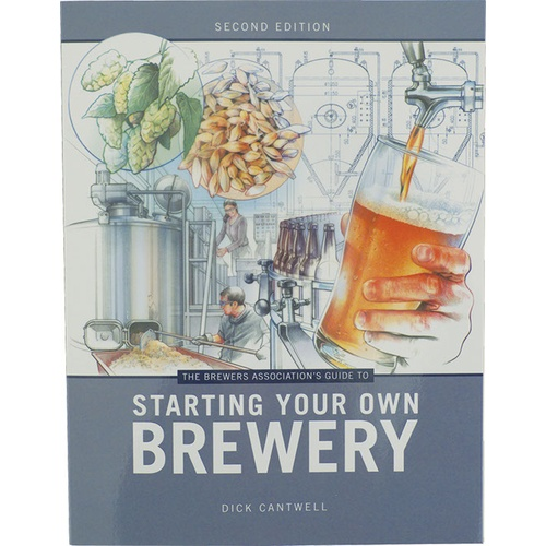 The Brewers Associations Guide to Starting Your Own Brewery (Book)