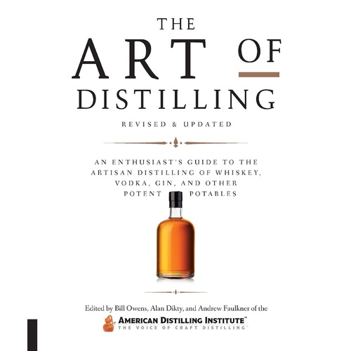 The Art of Distilling Whiskey (Owens) - Revised & Updated